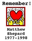 Rembember Matthew Shepard, 1977-1998: Stop hate crimes!!